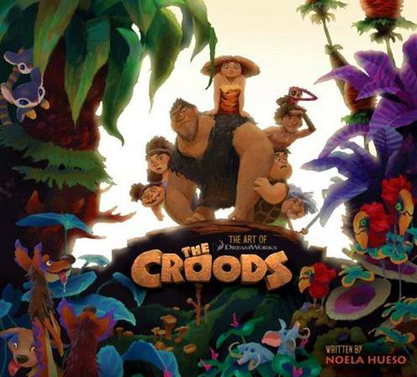 The Art of The Croods: Noela Hueso - Titan Books